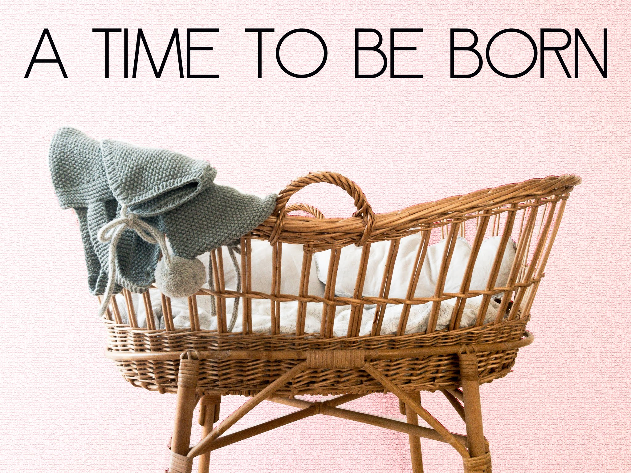 A Time To Be Born