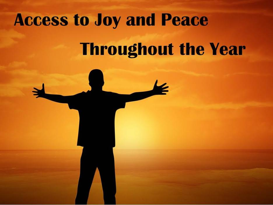 Access to Joy and Peace throughout the Year