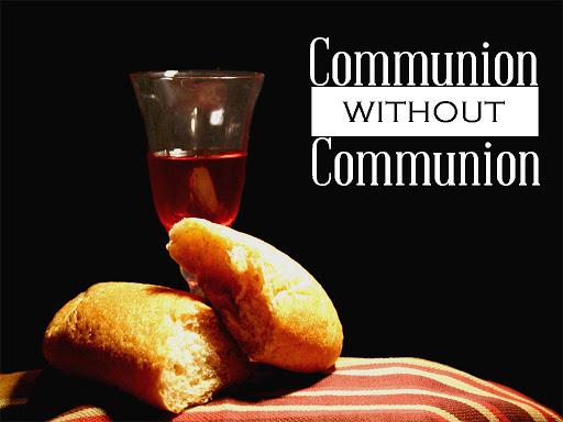 Communion Without Communion